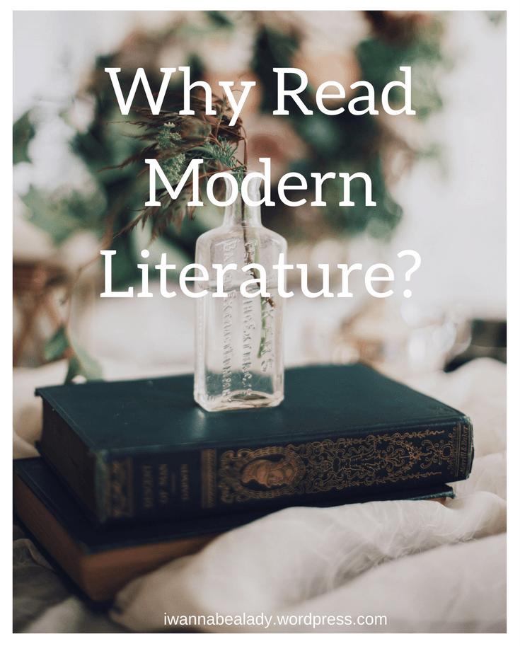 Why Read Modern Literature l iwannabealady.wordpress.com