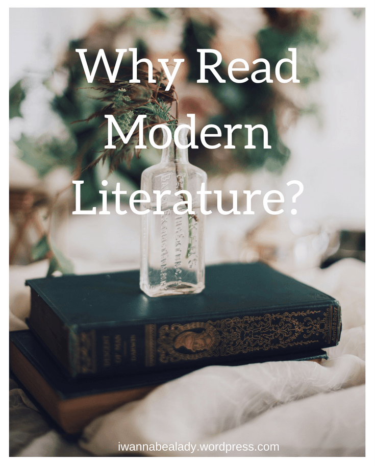 Why Read Modern Literature l iwannabealady.wordpress.com