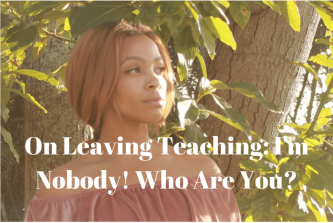 On leaving teaching. I'm nobody who are you? iwannabealady.com modern day fables