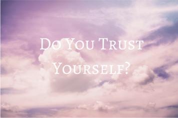 Do you trust yourself iwannabealady.com adulting fear growth