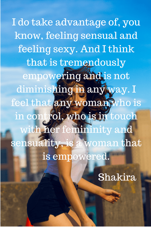 embrace your feminine iwannabealady.com shakira quote