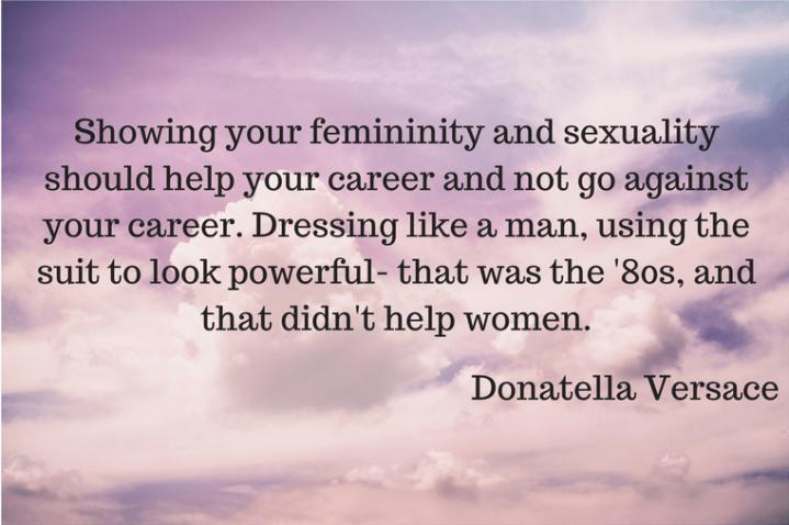embrace your feminine iwannabealady.com donatella versace